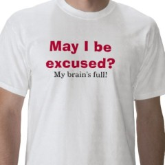 Mayb I be excused?  My brain is full.