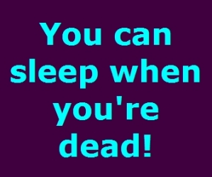 You_can_sleep_when_you're_dead!