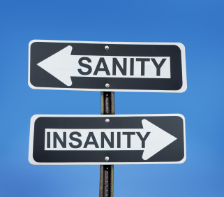 """Sanity"" and ""Insanity"" signs"